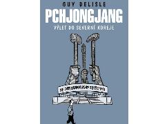 Guy Delisle - Pchjongjang. Výlet do Severní Koreje