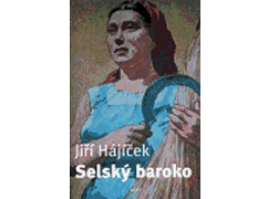 Jiří Hájíček - Selský baroko